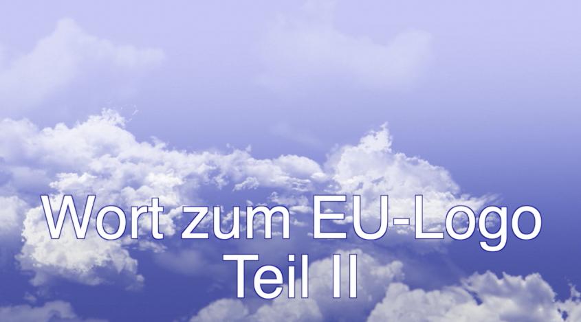 Wort zum EU-Logo Teil II
